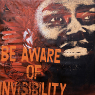 """be aware of invisibility"" / painting"